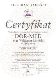 Certyfikat Najwyższa Jakość dla firmy DOR-MED Waldemara Lipińskiego za profesjonalizm i najwyższą jakość świadczonych usług medycznych w zakresie protetyki słuchu oraz europejski poziom zarządzania przedsiębiorstwem.